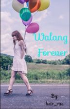 Walang Forever ✔️ by seraeee