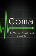 Coma (A Minecraft Youtuber FanFic, Original) by xXBritMitXx