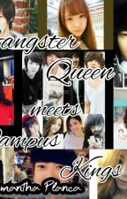 Gangster Queen Meets Campus Kings(Editing) by samanthaplanca123