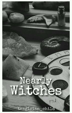 Nearly Witches by tragician_child