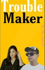 Trouble Maker [KeMil] by Fby_Aglca19