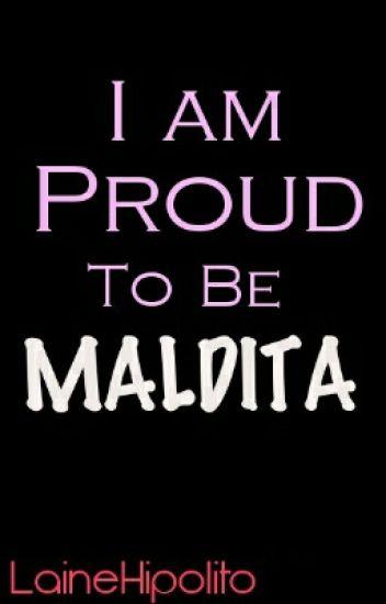 I Am Proud To Be MALDITA