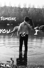 Someday, you and i by naroa_crazymofo