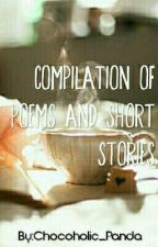 Compilation of Poems And Short Stories by Chocoholic_Panda