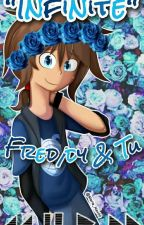 """Infinite""- Fred/dy Y Tu - FNAFHS by Nia110402"
