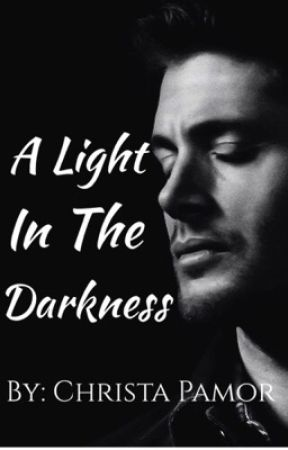 A Light In The Darkness by Whatever1234Girl