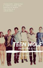 Teen Wolf: Oroscopo e C.O || ITA by Lose_YourMind_