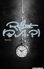 Reflect - B.A.P DaeJae fanfiction by Matoki_ki