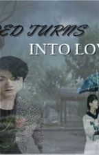 HATRED TURNS INTO LOVE 2 (TAEKOOK) by BritnayAngelina