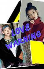 Love Warning by Jeannie_BP