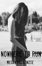 Nowhere To Run by DivergentandWWEfan59