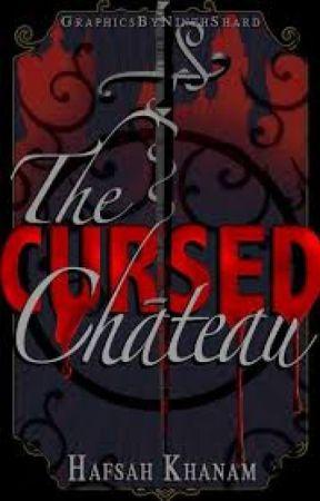 The Cursed Château[WINNER] by hafsahkhanam
