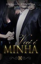 VOCÊ É MINHA by dudaahfonseca