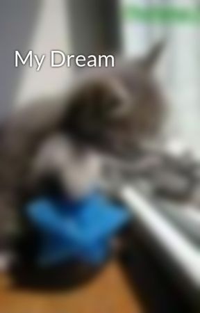 My Dream by 4badco