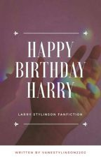 Happy Birthday, Harry - LS (OS)  by VaneStylinson2202