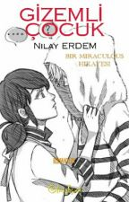 Gizemli Çocuk- Miraculous- Nilay ERDEM- Ölümışığı by Kawaii_Otakucuk