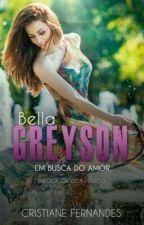 BELLA  GREYSON- EM BUSCA DO AMOR -INFORMAÇÕES SOBRE O EBOOK by cristianefs