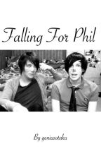 Falling for Phil - Phanfiction by geniusotaku