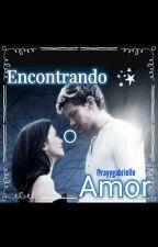 Encontrando O Amor. by RayyGabrielle