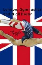 London, Gymnastics and Niall Horan. (Sequel to Striving for perfection) by Tfizzle