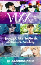 VIXX : Through the infinite alternate reality || boyxboy by emotionalcello