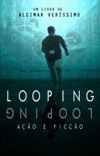 Looping - Ação e ficção by AlcimarVerissimo