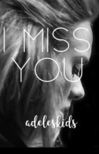 I Miss You [Sequel to Sweetest Devotion] by adeleskids
