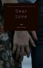 Dear Love by Ann_Sever