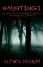 HAUNTINGS (#1 BOOK) by althea_1808