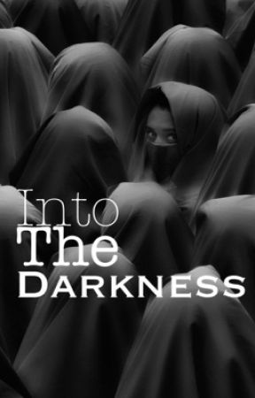 Into The Darkness by IJustWantToSayHello5