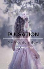 Pulsation - Season One | Wattys2017 by DreamLyte