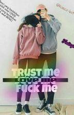 Trυѕt мe (Love мe) Fυcĸ мe [IrzanFaiq] by kuecu-bit