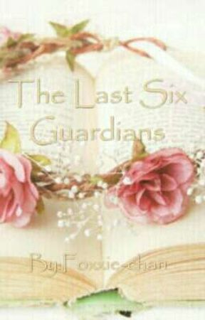 The Last Six Guardians  by Foxxie-chan