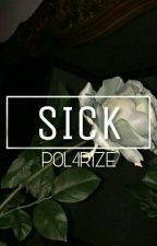 Sick [ Joshler ] by P0L4RIZE