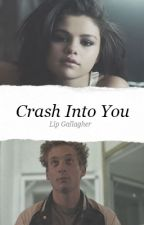 Crash Into You    Lip Gallagher by punkofpop