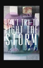 Don't Try To Fight The Storm *Part Three Of Kidnapped By Bring Me The Horizon* [✔] by beanie146