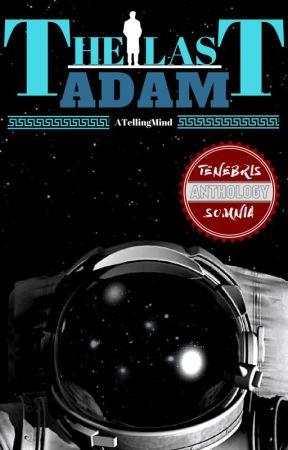 The Last Adam by ATellingMind