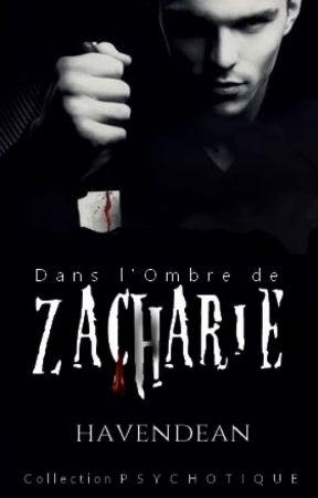 Dans l'ombre de Zacharie ( PAUSE TEMPORAIRE  ) by Havendean