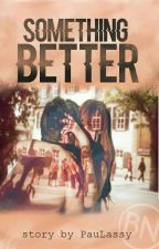 Something better (SK) by PauLassy