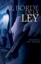 Al borde de la ley © by Nestea_de_fresa