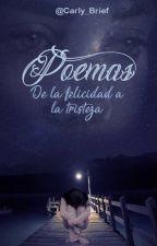 Poemas - De la felicidad a la tristeza by Carly_Brief