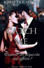 Catch Me by Erreroberta