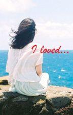 I loved... by Rei-sanCZ