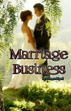 Marriage Business [TAMAT] by anita_andriyani