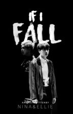 If I Fall {BTS | NamJin Fanfiction} by OurBangtanStyle