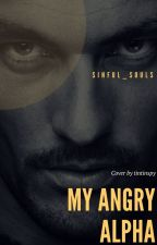 My Angry Alpha √ by sinful_souls