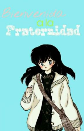 Bienvenida A La Fraternidad by -bxdgirl