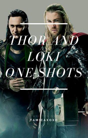 Thor and Loki One - Shots - tamicaxoxo - Wattpad