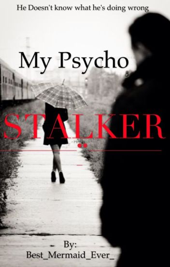 My Psycho Stalker