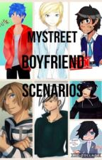 MyStreet Boyfriend scenarios!(Requests Open) by JadeSmith765